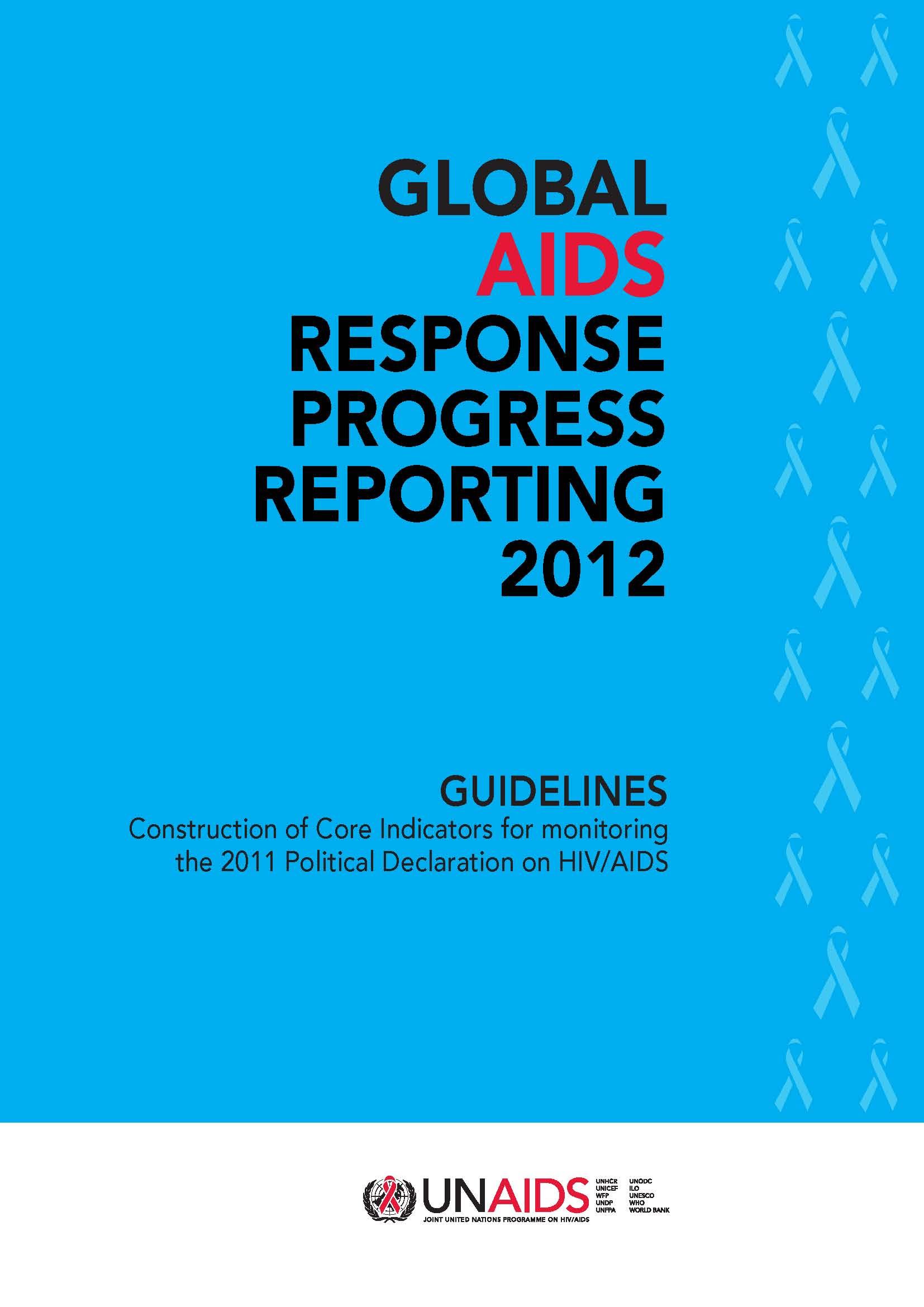 GLOBAL AIDS RESPONSE PROGRESS REPORTING 2012