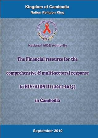The Financial resource for the comprehensive & multi-sectoral response to HIV/AIDS III (2011-2015) in Cambodia