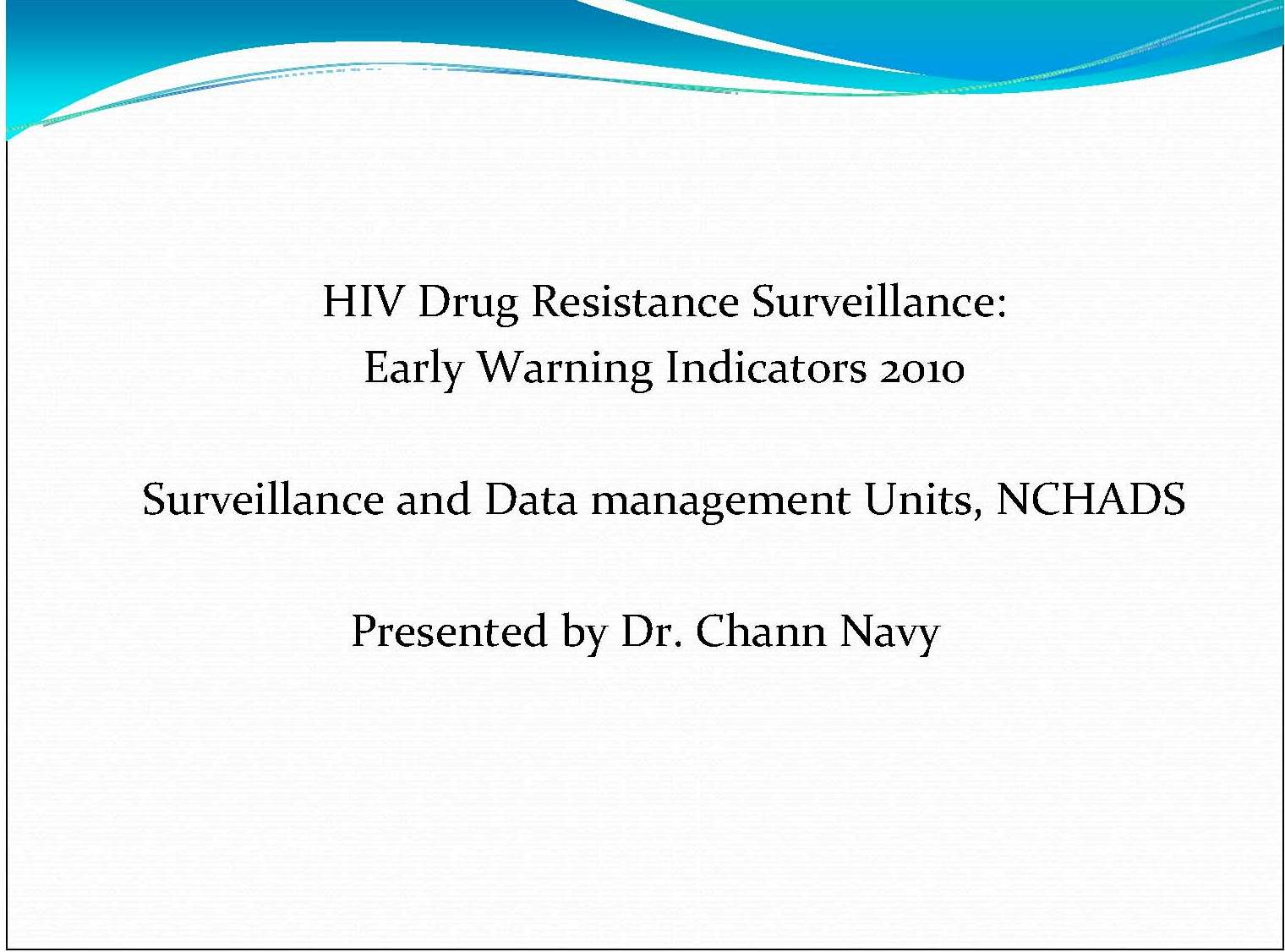 HIV drug resistance surveillance: early warning indicators 2010, NCHADS