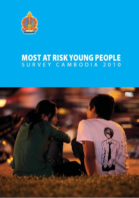 Most at risk young people survey Cambodia 2010 , Ministry of Education, Youth and Sport ICHAD Technical Secretariat