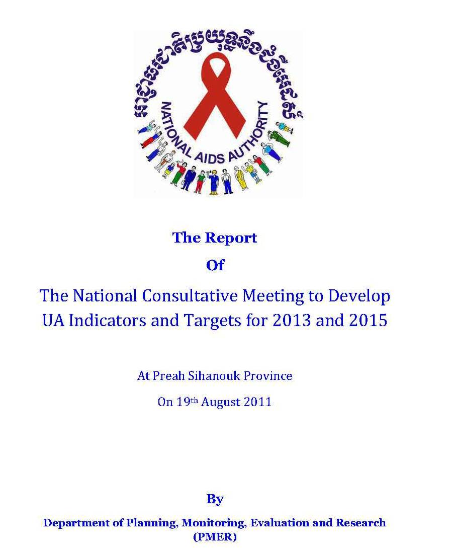 The Report Of The National Consultative Meeting to Develop UA Indicators and Targets for 2013 and 2015,